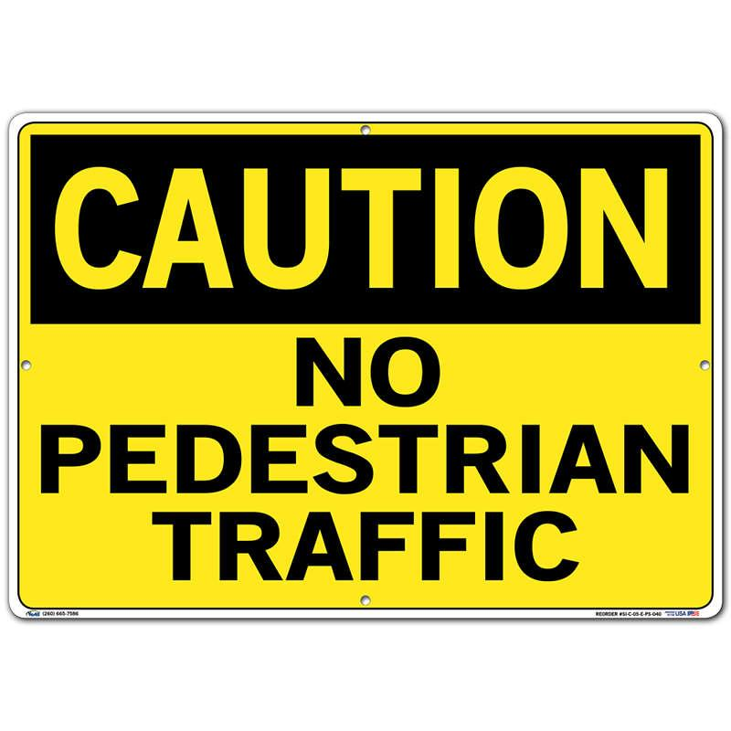 Vestil Sign - Caution No Pedestrian Traffic