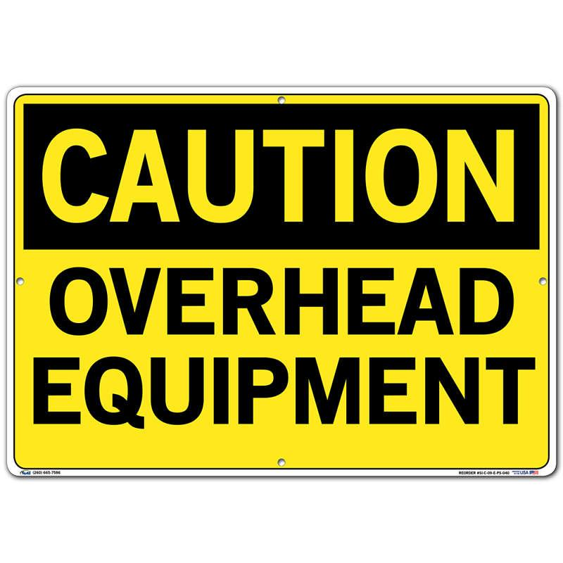 Vestil Sign - Caution Overhead Equipment