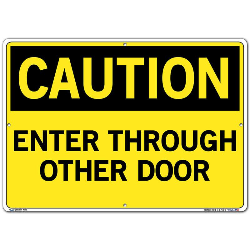Vestil Sign - Caution Enter Through Other Door