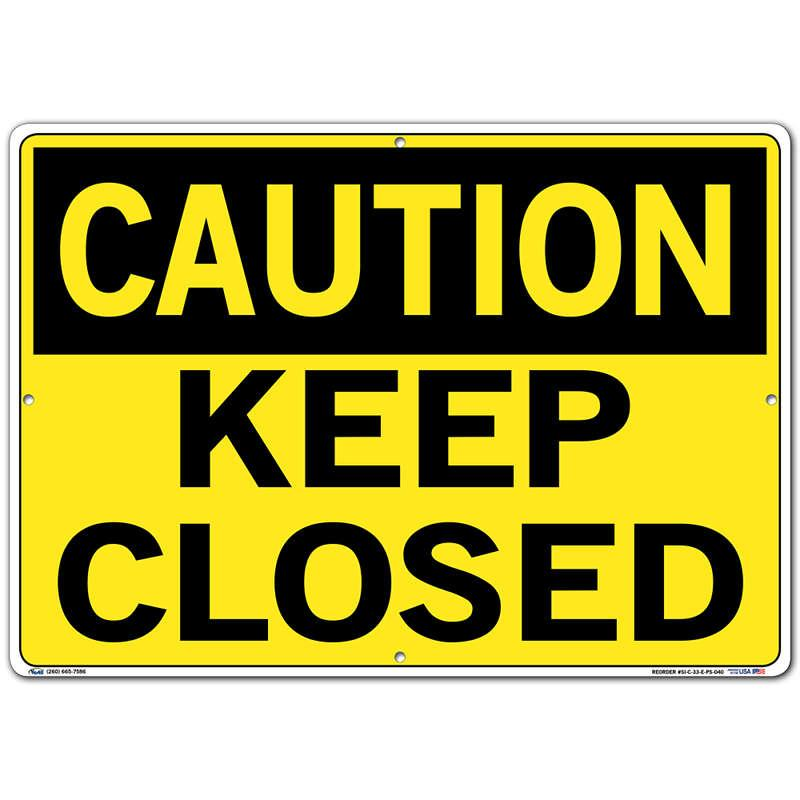 Vestil Sign - Caution Keep Closed