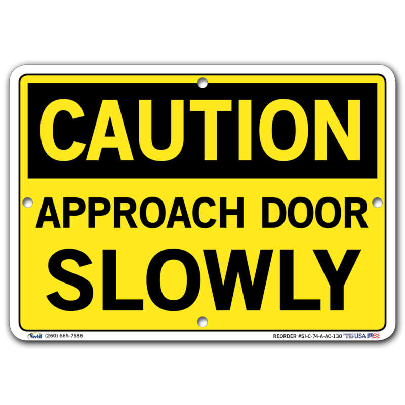 Vestil Caution Approach Door Slowly