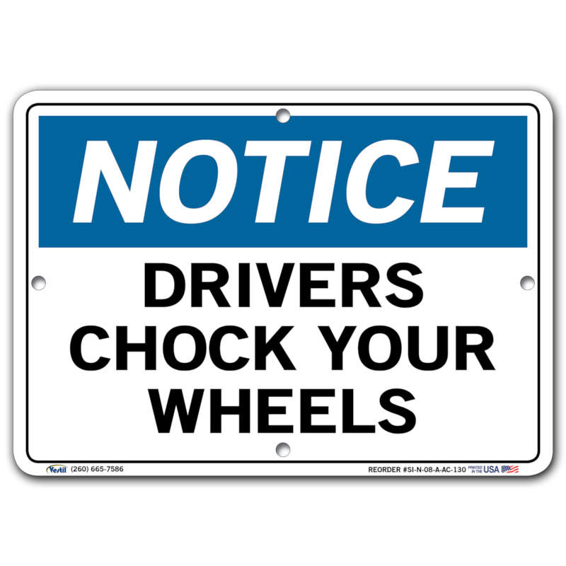 Vestil Notice Drivers Chock Your Wheels