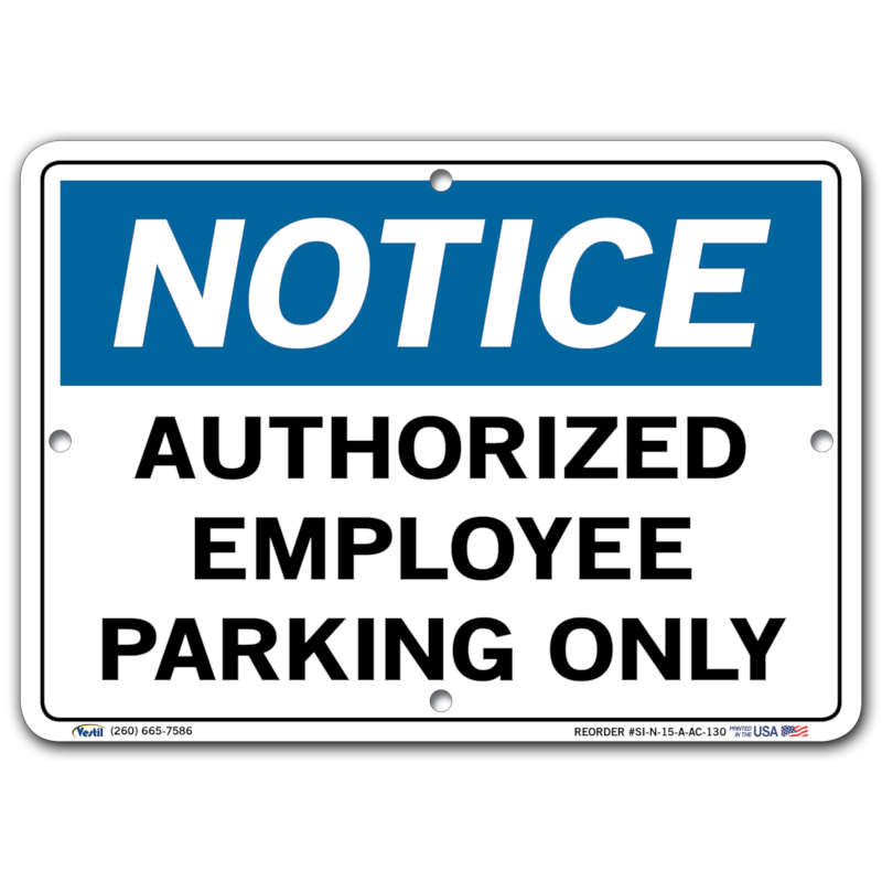 Vestil Notice Authorized Employee Parking Only