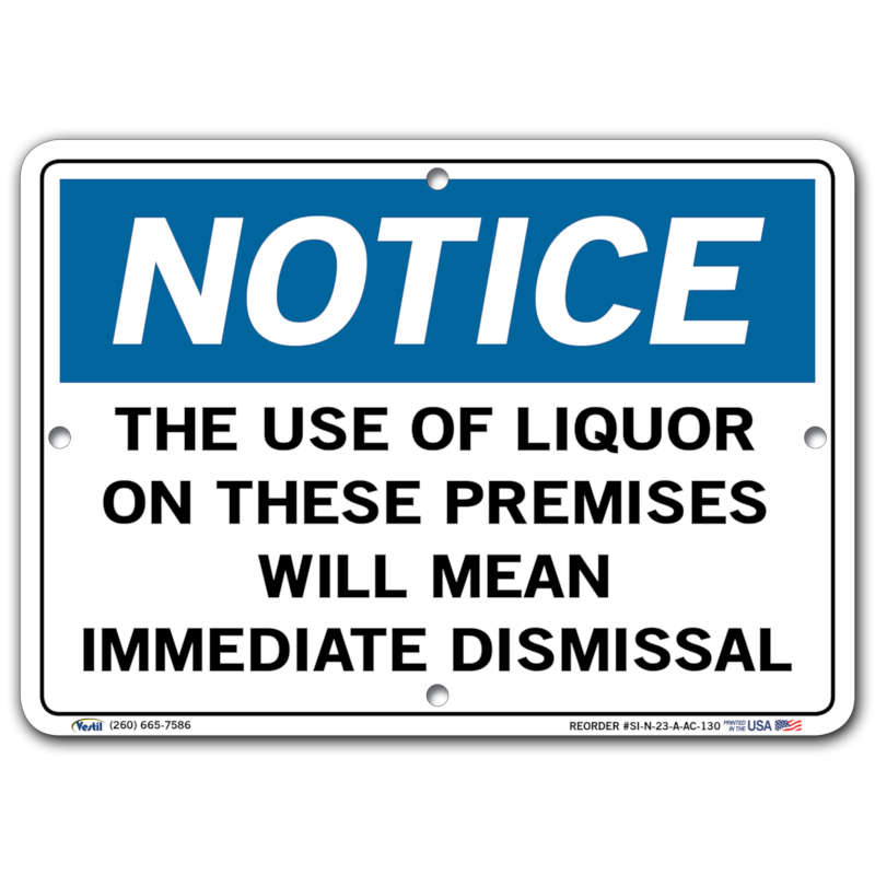 Vestil Notice The Use of Liquor on These Premises Will Mean Immediate Dismissal