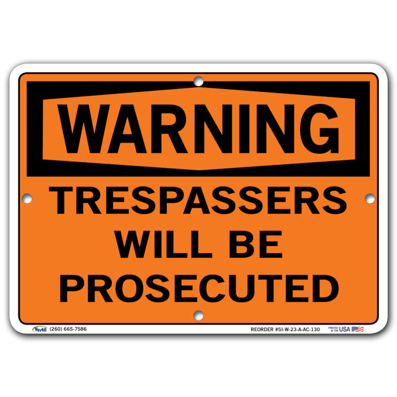 Vestil Warning Trespassers Will Be Prosecuted